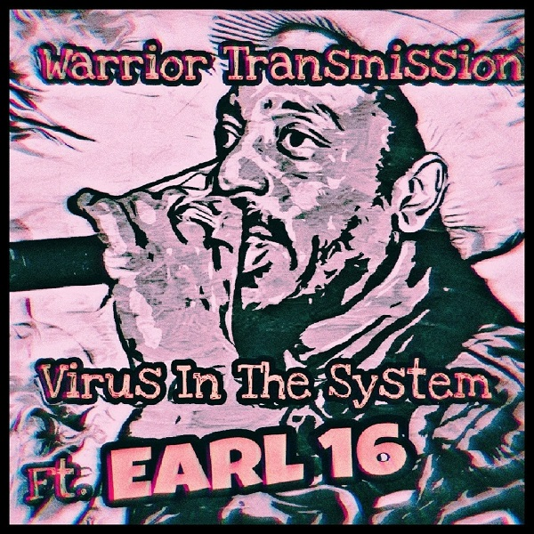 Earl 16 - Virus In The System