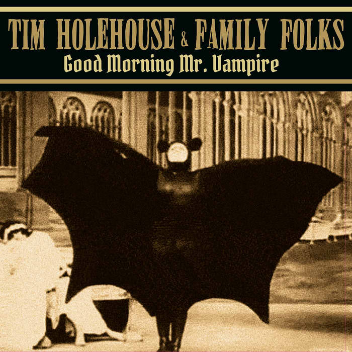 Tim Holehouse & Family Folks - Good Morning Mr. Vampire