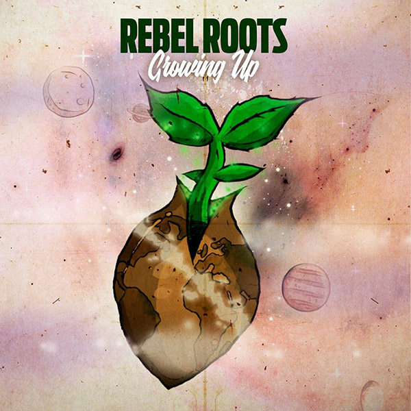Rebel Roots - Growing Up EP