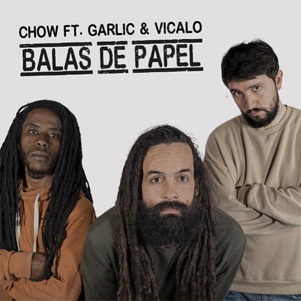 Chow ft. Garlic & Vicalo - Balas de Papel