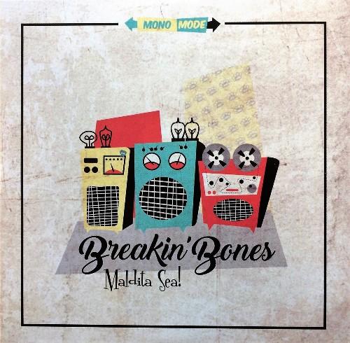 Breakin' Bones - Maldita Sea